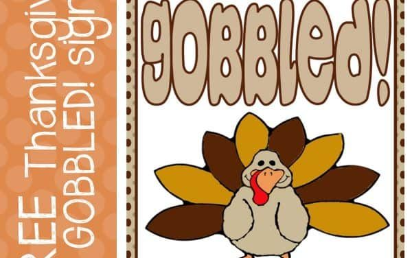 "Printable ""You've been Gobbled"" sign for Thanksgiving"