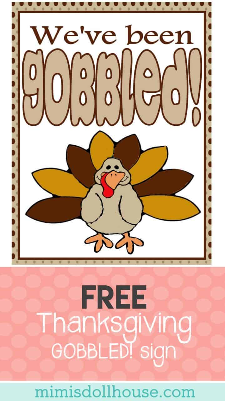 Thanksgiving: FREE Gobbled! Sign.  If you loved surprising your neighbors for Halloween...you will love This Free Gobbled! sign for Thanksgiving!  #gobbled #thanksgiving #turkey #diy #printables #free #freeprintables #crafts #fall #autumn #kids #parenting