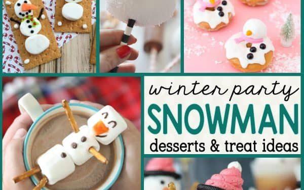 Snowman Desserts + Easy Snowman Treats for Winter