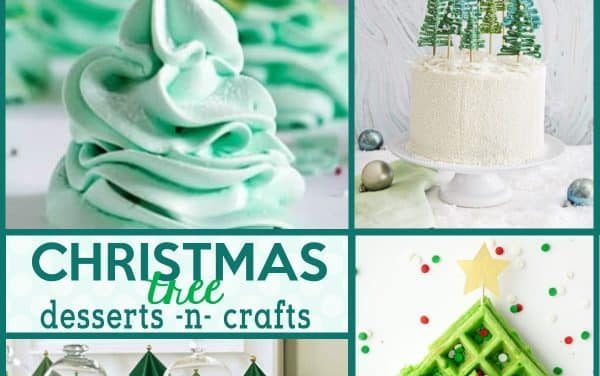 Christmas Tree Desserts + Christmas Tree Crafts