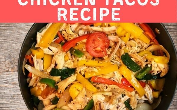 Easy No-Fail Chicken Tacos Recipe