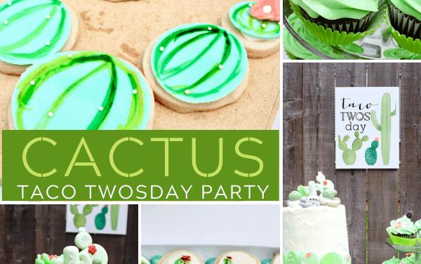 Taco Twosday Cactus Party + Cactus Cupcakes