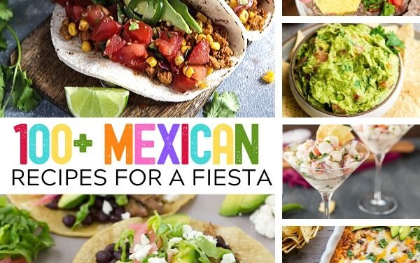 100+ Mexican Party Food + Fiesta Foods