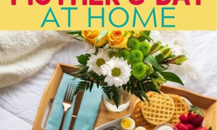 Celebrate Mother's Day at Home + Free Printable