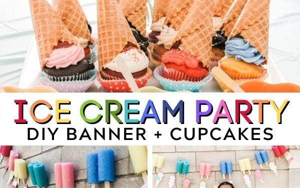 Ice Cream Cupcakes + DIY Banner