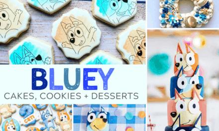 18 Bluey Cakes, Cookies + Desserts